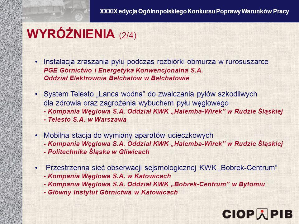 XXXV edycja Ogólnopolskiego Konkursu Poprawy Warunków Pracy WYRÓŻNIENIA (2/4) Instalacja zraszania pyłu podczas rozbiórki obmurza w rurosuszarce PGE Górnictwo i Energetyka Konwencjonalna S.A.