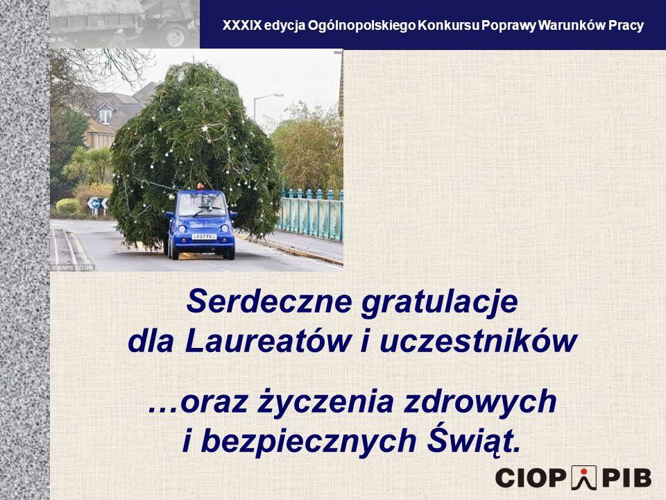 XXXV edycja Ogólnopolskiego Konkursu Poprawy Warunków Pracy Serdeczne gratulacje dla Laureatów i uczestników …oraz życzenia zdrowych i bezpiecznych Świąt.