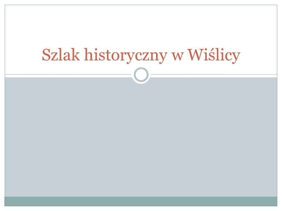 BIBLIOGRAFIA: URZĄD GMINY WIŚLICA, RYS HISTORYCZNY, WYSZUKANO 29.01.2015, W: HTTP://WISLICA.PL/127/65/RYS-HISTORYCZNY.HTMLHTTP://WISLICA.PL/127/65/RYS-HISTORYCZNY.HTML SZLAK HISTORYCZNY W WIŚLICY, WYSZUKANO 29.01.2015, W: HTTPS://WWW.GOOGLE.COM/MAPS/D/VIEWER?M ID=ZPLGZWAAXMYM.KUTAW- ZU3KXY&IE=UTF8&OE=UTF8&MSA=0 HTTPS://WWW.GOOGLE.COM/MAPS/D/VIEWER?M ID=ZPLGZWAAXMYM.KUTAW- ZU3KXY&IE=UTF8&OE=UTF8&MSA=0 Koniec