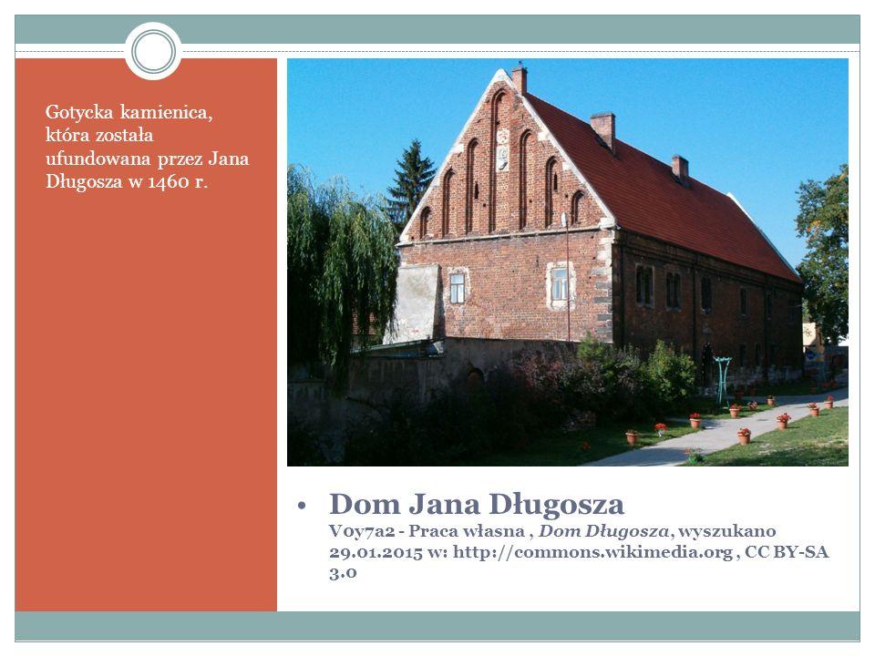 Dom Jana Długosza V0y7a2 - Praca własna, Dom Długosza, wyszukano 29.01.2015 w: http://commons.wikimedia.org, CC BY-SA 3.0 Gotycka kamienica, która została ufundowana przez Jana Długosza w 1460 r.