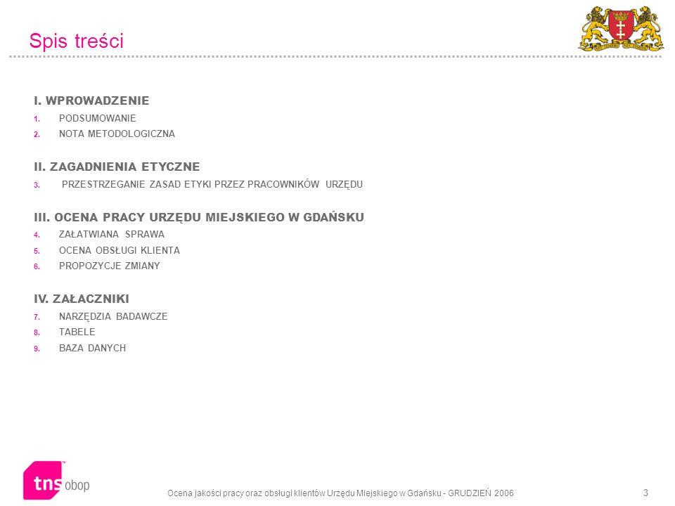 Ocena jakości pracy oraz obsługi klientów Urzędu Miejskiego w Gdańsku - GRUDZIEŃ 2006 34 Narzędzia badawcze Kwestionariusz
