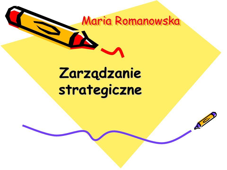 Maria Romanowska Zarządzanie strategiczne