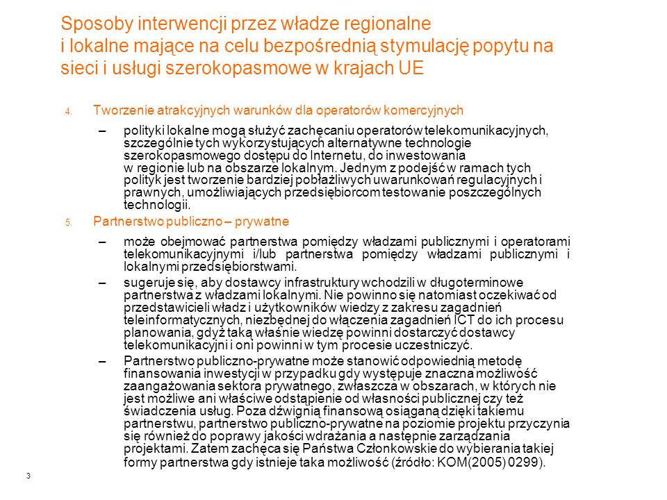 3 Sposoby interwencji przez władze regionalne i lokalne mające na celu bezpośrednią stymulację popytu na sieci i usługi szerokopasmowe w krajach UE 4.