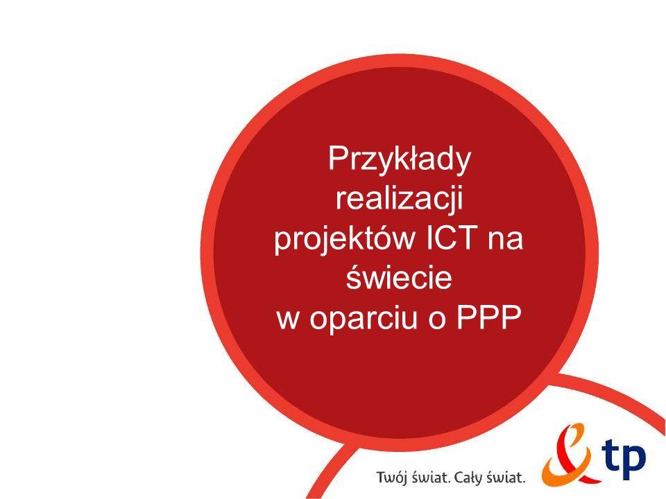 9 Przykłady realizacji projektów ICT na świecie w oparciu o PPP