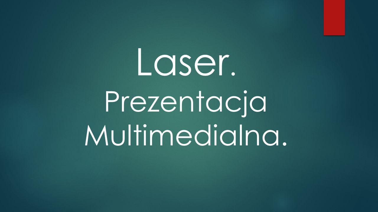 Laser. Prezentacja Multimedialna.