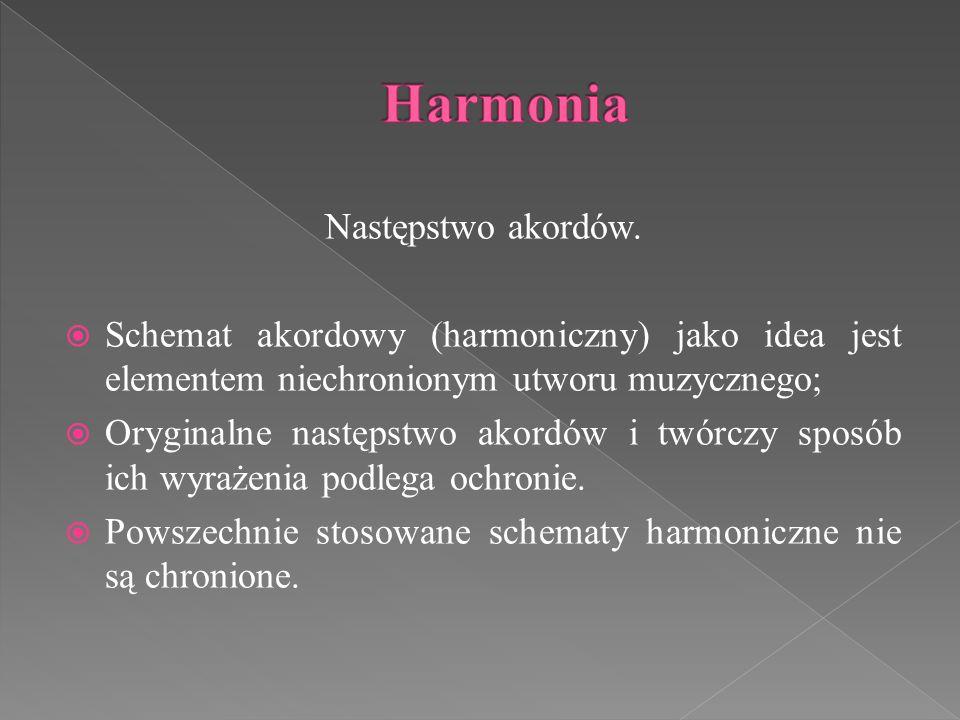 Następstwo akordów.  Schemat akordowy (harmoniczny) jako idea jest elementem niechronionym utworu muzycznego;  Oryginalne następstwo akordów i twórc