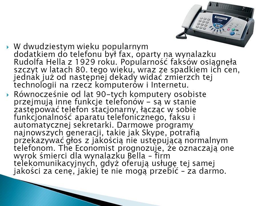  W dwudziestym wieku popularnym dodatkiem do telefonu był fax, oparty na wynalazku Rudolfa Hella z 1929 roku.