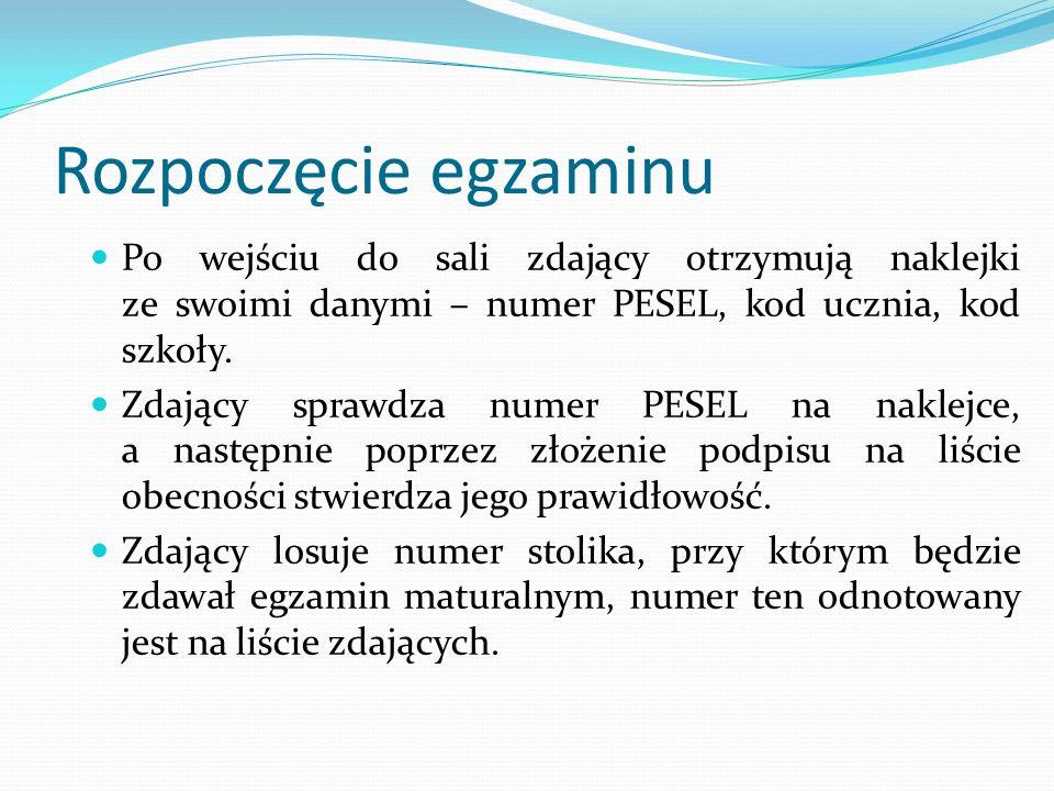 Rozpoczęcie egzaminu Po wejściu do sali zdający otrzymują naklejki ze swoimi danymi – numer PESEL, kod ucznia, kod szkoły.