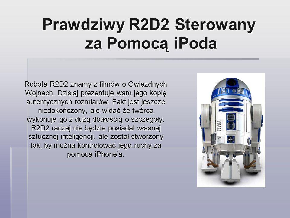 Prawdziwy R2D2 Sterowany za Pomocą iPoda Robota R2D2 znamy z filmów o Gwiezdnych Wojnach.