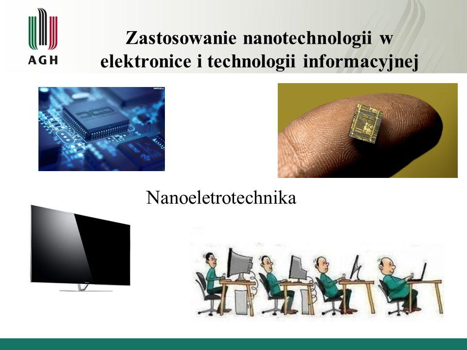 Zastosowanie nanotechnologii w elektronice i technologii informacyjnej Nanoeletrotechnika