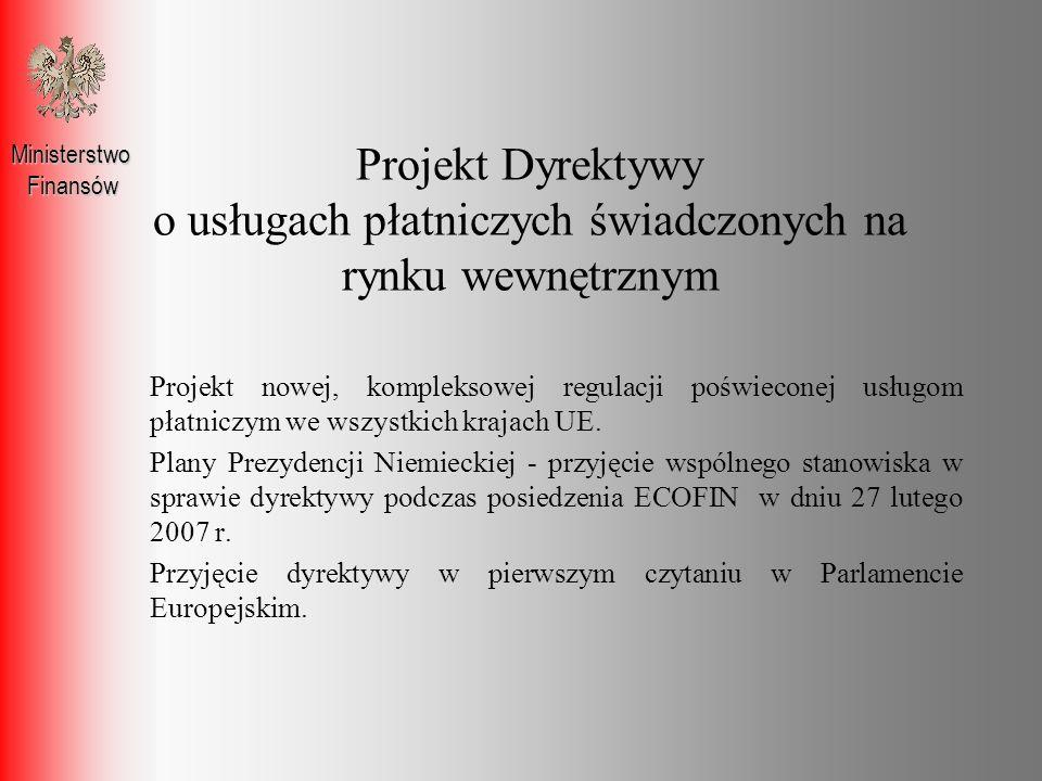 Umowa o usługę płatniczą MinisterstwoFinansów Umowa uregulowana w Tytule III projektu Dyrektywy.