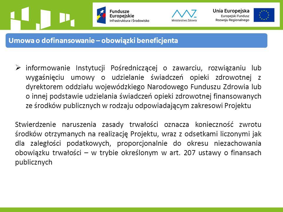  przedstawianie Instytucji Pośredniczącej wniosku o płatność w części dotyczącej stanu realizacji Projektu Wzór wniosku o płatność oraz terminy przekazania do Instytucji Pośredniczącej określone są w Zaleceniach w zakresie wzoru wniosku o płatność beneficjenta w ramach Programu Operacyjnego Infrastruktura i Środowisko 2014-2020 oraz w Wytycznych w zakresie gromadzenia i przekazywania danych w postaci elektronicznej na lata 2014-2020 W przypadku, gdy Beneficjent nie poniósł w danym okresie sprawozdawczym wydatków kwalifikowalnych, składa wniosek o płatność wypełniając go jedynie w części dotyczącej stanu realizacji Projektu Umowa o dofinansowanie – obowiązki beneficjenta