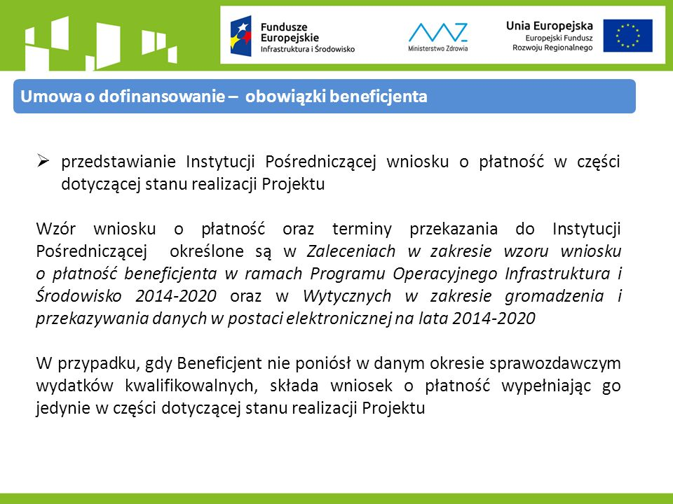 Umowa o dofinansowanie może zostać rozwiązana:  przez Beneficjenta - w formie pisemnej z zachowaniem 30-dniowego okresu wypowiedzenia  przez Instytucję Pośredniczącą ze skutkiem natychmiastowym w formie pisemnej, w przypadku:  otrzymania od Beneficjenta dokumentów, wykazujących znamiona poświadczenia nieprawdy w celu uzyskania dofinansowania lub podania nieprawdziwych informacji we wniosku o dofinansowanie  gdy Beneficjent nie realizuje Projektu na warunkach określonych w Umowie, a w szczególności:  naruszył zasadę trwałości Projektu Umowa o dofinansowanie – rozwiązanie umowy
