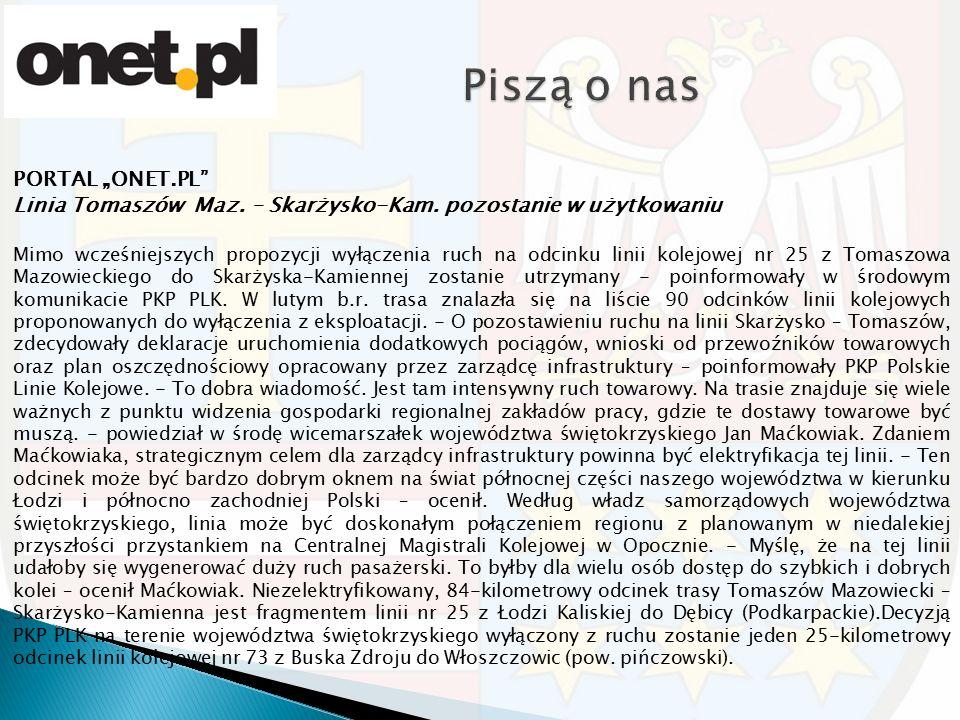 """PORTAL """"ONET.PL"""" Linia Tomaszów Maz. – Skarżysko-Kam. pozostanie w użytkowaniu Mimo wcześniejszych propozycji wyłączenia ruch na odcinku linii kolejow"""