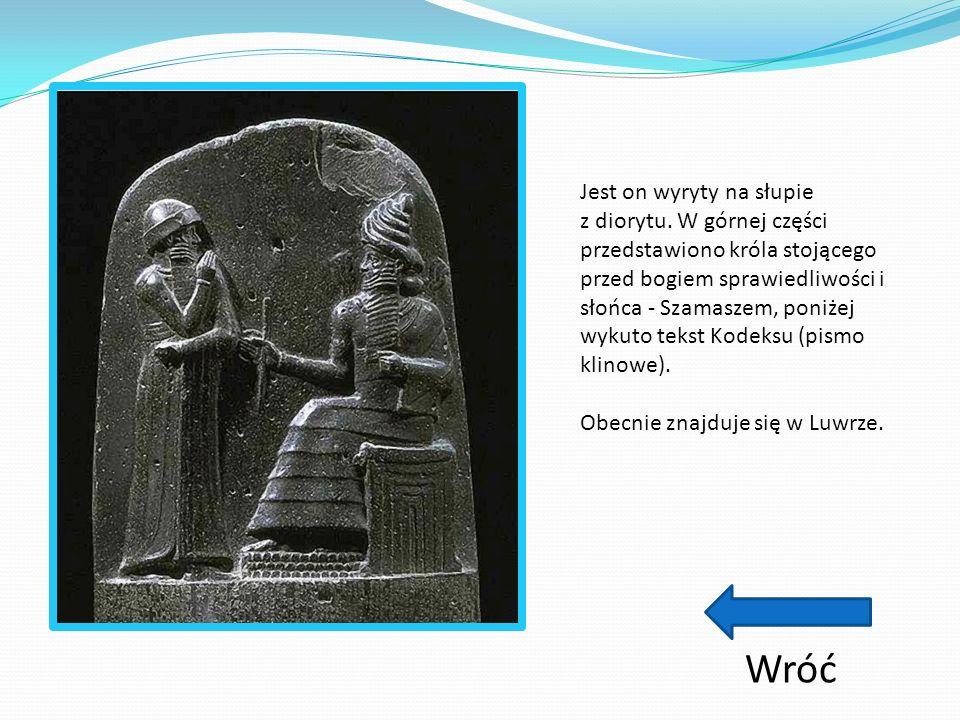 Kodeks Hammurabiego jest jednym z najstarszych kodeksów świata, opracowany między XVIII/XVII w.