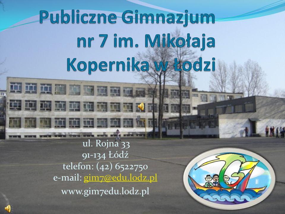 ul. Rojna 33 91-134 Łódź telefon: (42) 6522750 e-mail: gim7@edu.lodz.plgim7@edu.lodz.pl www.gim7edu.lodz.pl