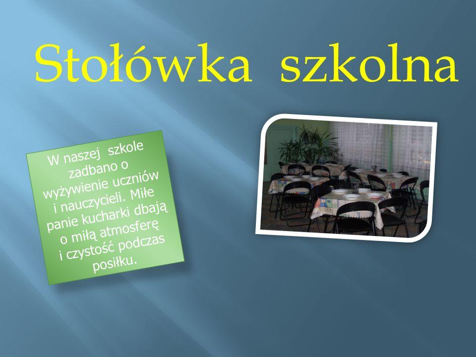 Stołówka szkolna W naszej szkole zadbano o wyżywienie uczniów i nauczycieli.