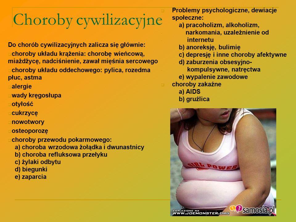 Choroby cywilizacyjne Do chorób cywilizacyjnych zalicza się głównie:  choroby układu krążenia: chorobę wieńcową, miażdżycę, nadciśnienie, zawał mięśn