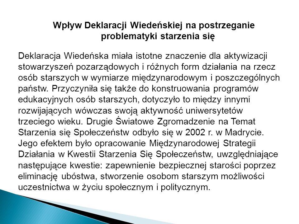 Deklaracja Wiedeńska miała istotne znaczenie dla aktywizacji stowarzyszeń pozarządowych i różnych form działania na rzecz osób starszych w wymiarze międzynarodowym i poszczególnych państw.