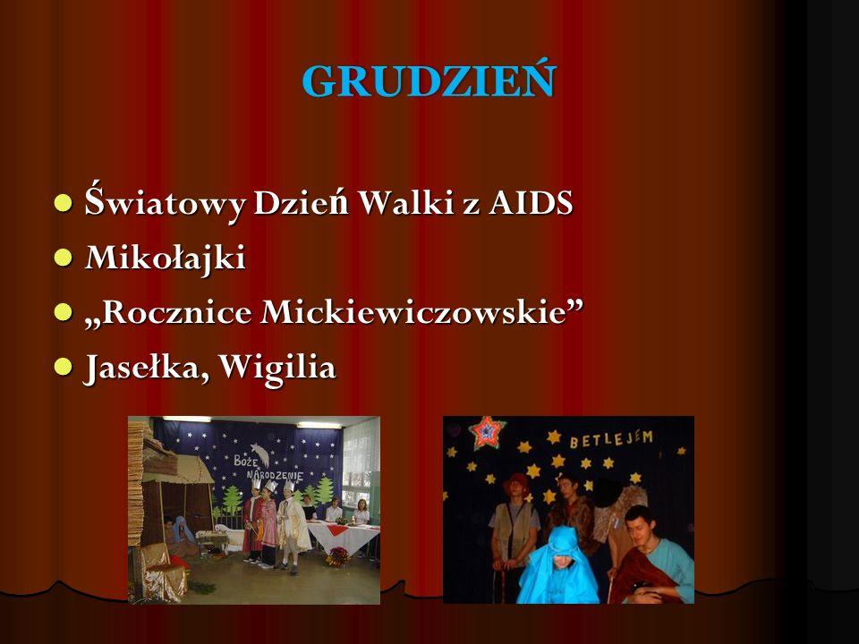 """GRUDZIEŃ Ś wiatowy Dzie ń Walki z AIDS Ś wiatowy Dzie ń Walki z AIDS Mikołajki Mikołajki """"Rocznice Mickiewiczowskie"""" """"Rocznice Mickiewiczowskie"""" Jaseł"""