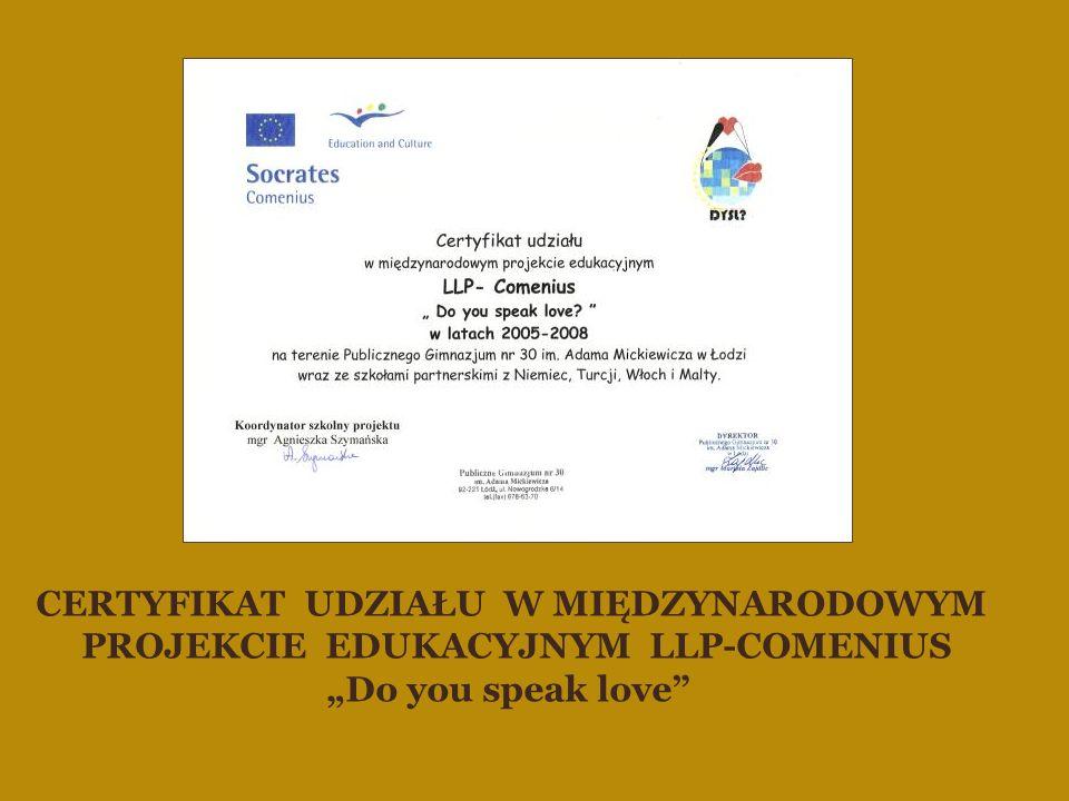 """CERTYFIKAT UDZIAŁU W MIĘDZYNARODOWYM PROJEKCIE EDUKACYJNYM LLP-COMENIUS """"Do you speak love"""