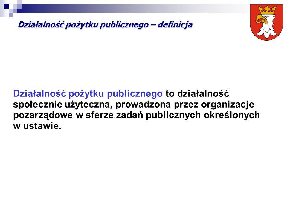 Działalność pożytku publicznego – definicja Działalność pożytku publicznego to działalność społecznie użyteczna, prowadzona przez organizacje pozarządowe w sferze zadań publicznych określonych w ustawie.