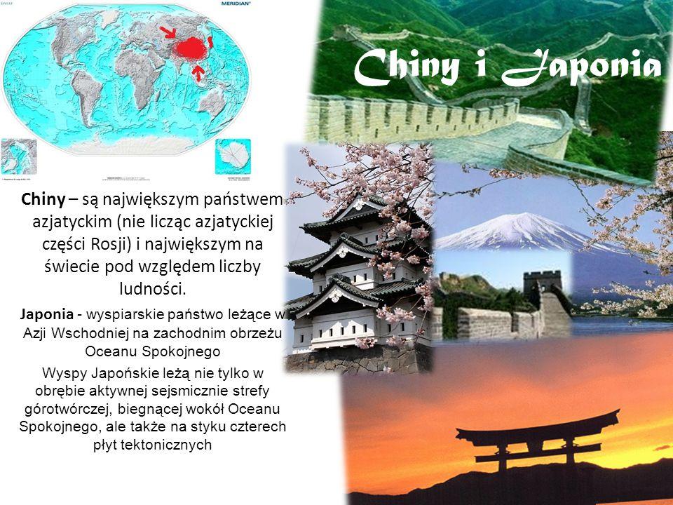 Chiny i Japonia Chiny – są największym państwem azjatyckim (nie licząc azjatyckiej części Rosji) i największym na świecie pod względem liczby ludności.