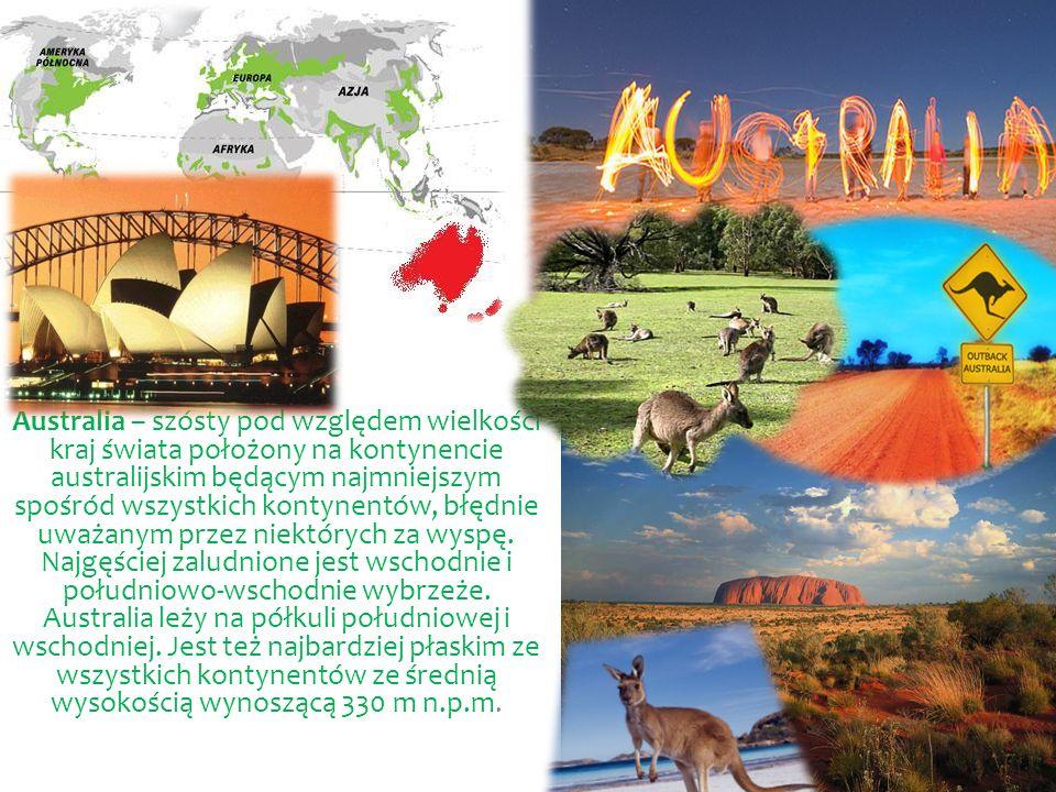 Australia – szósty pod względem wielkości kraj świata położony na kontynencie australijskim będącym najmniejszym spośród wszystkich kontynentów, błędnie uważanym przez niektórych za wyspę.