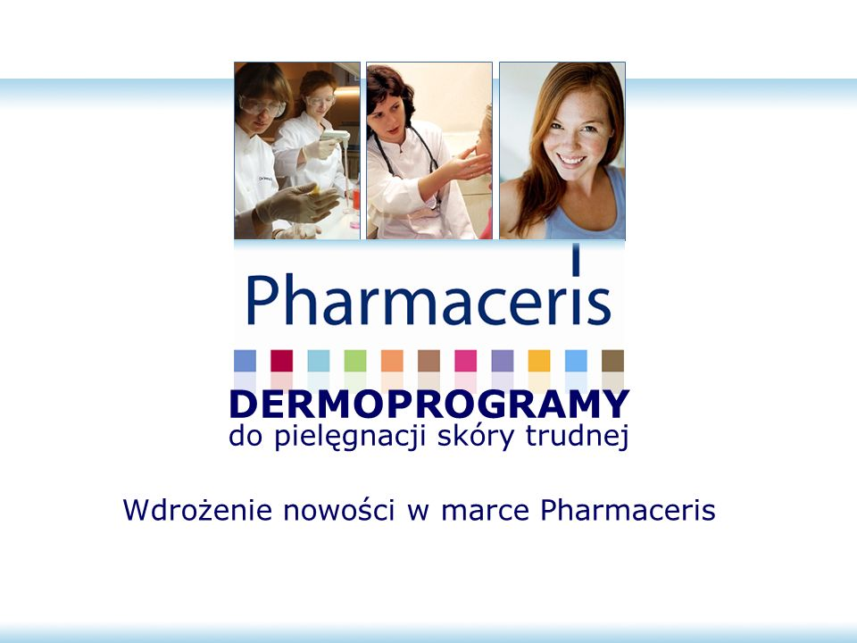 DERMOPROGRAMY do pielęgnacji skóry trudnej Wdrożenie nowości w marce Pharmaceris