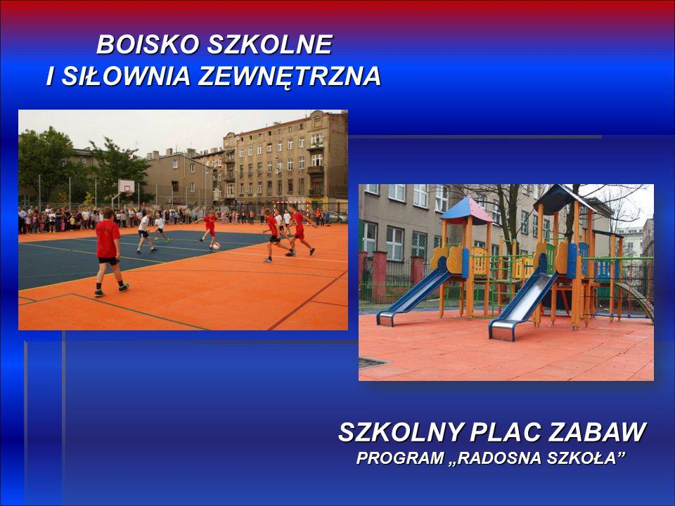 """BOISKO SZKOLNE I SIŁOWNIA ZEWNĘTRZNA SZKOLNY PLAC ZABAW PROGRAM """"RADOSNA SZKOŁA"""
