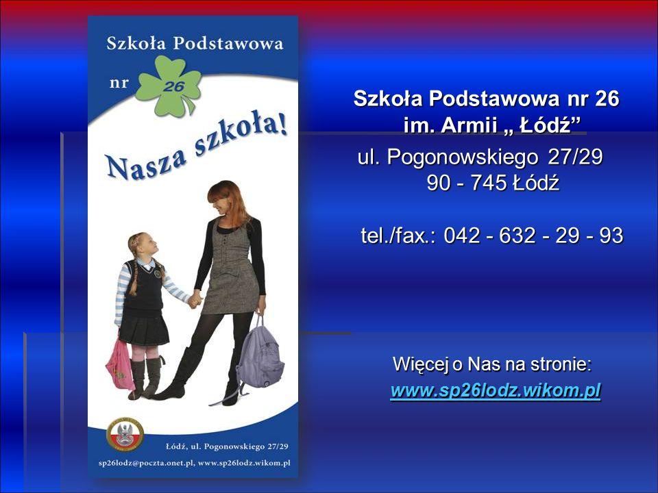 """Szkoła Podstawowa nr 26 im. Armii """" Łódź Szkoła Podstawowa nr 26 im."""