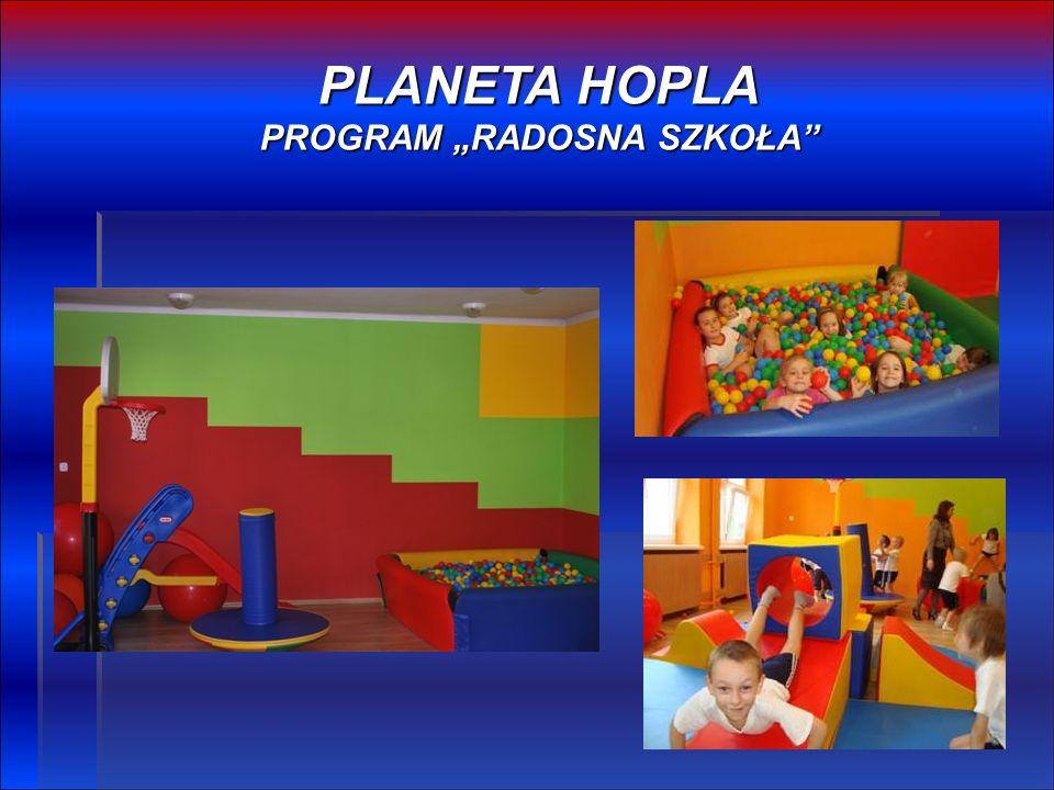 "PLANETA HOPLA PROGRAM ""RADOSNA SZKOŁA"