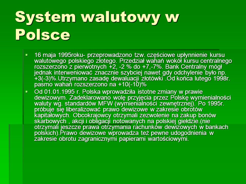 System walutowy w Polsce  16 maja 1995roku- przeprowadzono tzw.