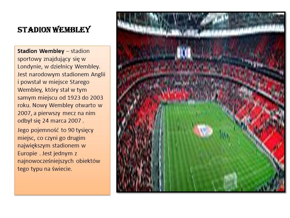 Stadion Wembley Stadion Wembley – stadion sportowy znajdujący się w Londynie, w dzielnicy Wembley.