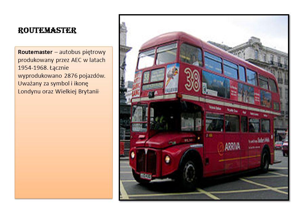 Routemaster Routemaster – autobus piętrowy produkowany przez AEC w latach 1954-1968.
