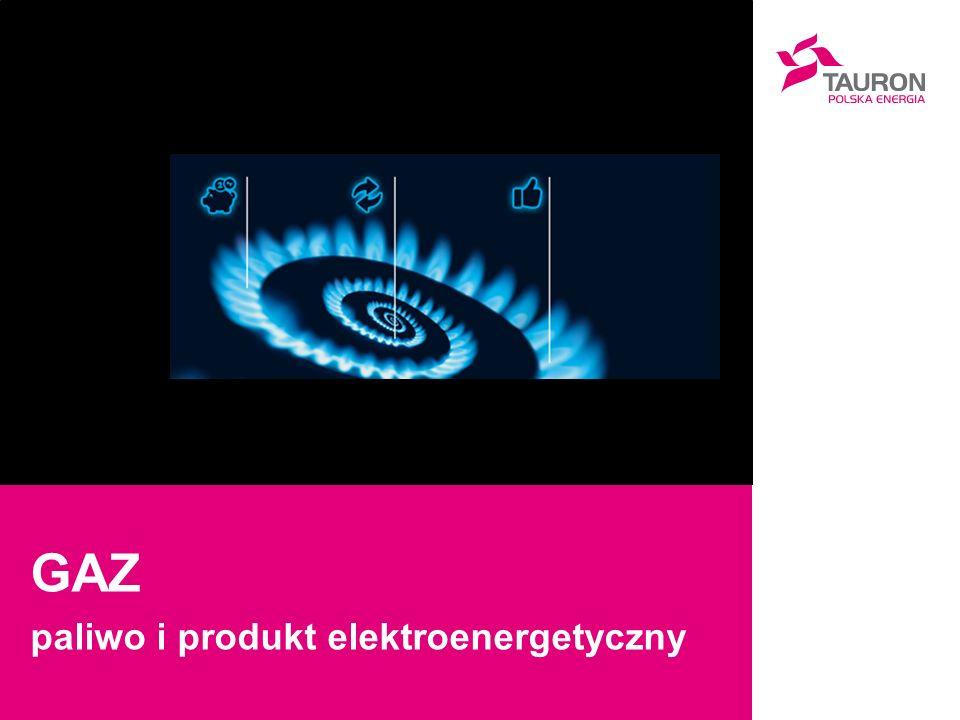 GAZ – paliwo i produkt w elektroenergetyce Piotr Zawistowski GAZ Paliwo w energetyce Kogeneracja Niskie emisje CO2 Sprawność bloków Innowacyjność Wysokie koszty Gaz dla Gospodarki Branże zużywające gaz Konkuren cyjność Nowe Technologie Własne wydobycie Gaz dla klientów Potrzeby rynkowe Paliwo w domu Tanie ogrzewanie Dostępność Bezpieczeństwo Konieczność Importu Pewność dostaw Polityka