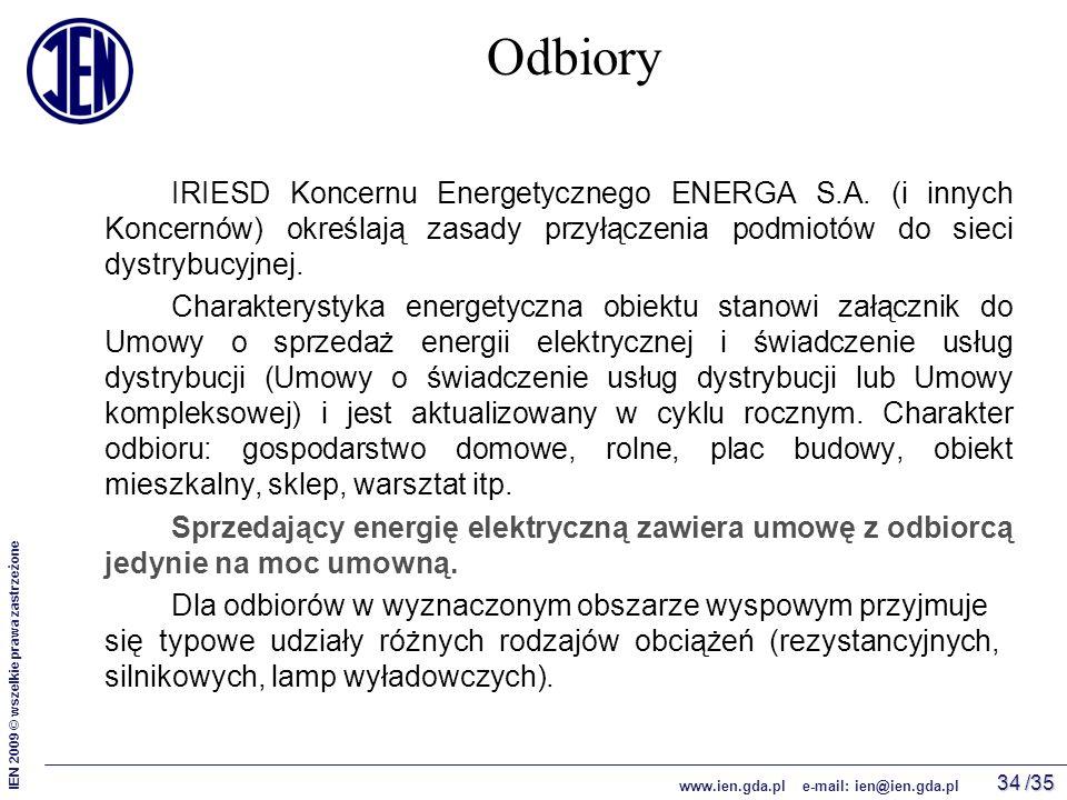 /35 IEN 2009 © wszelkie prawa zastrzeżone www.ien.gda.pl e-mail: ien@ien.gda.pl 34 Odbiory IRIESD Koncernu Energetycznego ENERGA S.A.