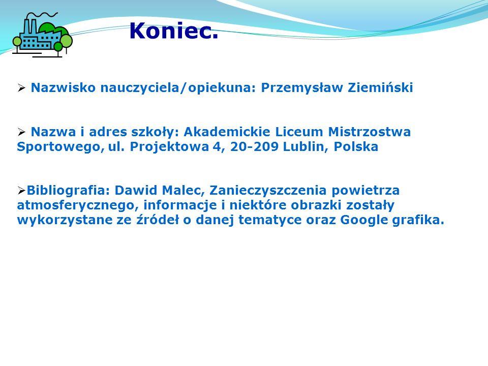  Nazwisko nauczyciela/opiekuna: Przemysław Ziemiński  Nazwa i adres szkoły: Akademickie Liceum Mistrzostwa Sportowego, ul.