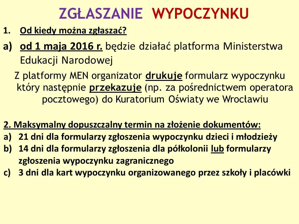 ZGŁASZANIE WYPOCZYNKU 1.Od kiedy można zgłaszać. a)od 1 maja 2016 r.