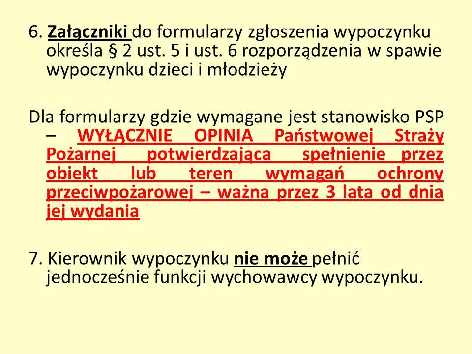 6. Załączniki do formularzy zgłoszenia wypoczynku określa § 2 ust.