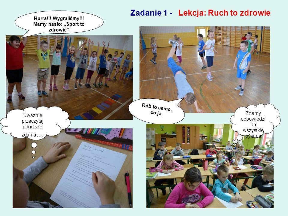 Zadanie 1 - Lekcja: Ruch to zdrowie Hurra!!.Wygraliśmy!!.