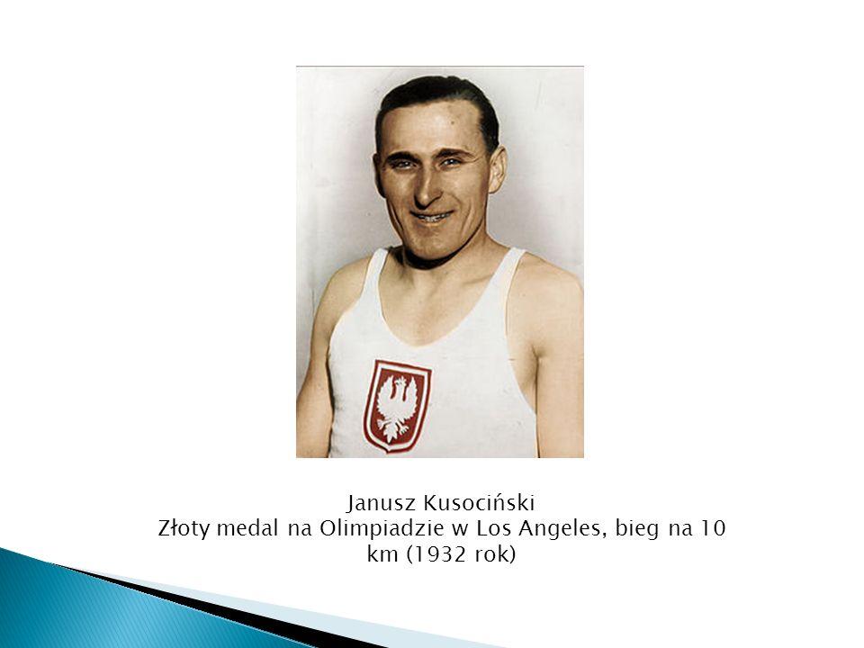 Janusz Kusociński Złoty medal na Olimpiadzie w Los Angeles, bieg na 10 km (1932 rok)