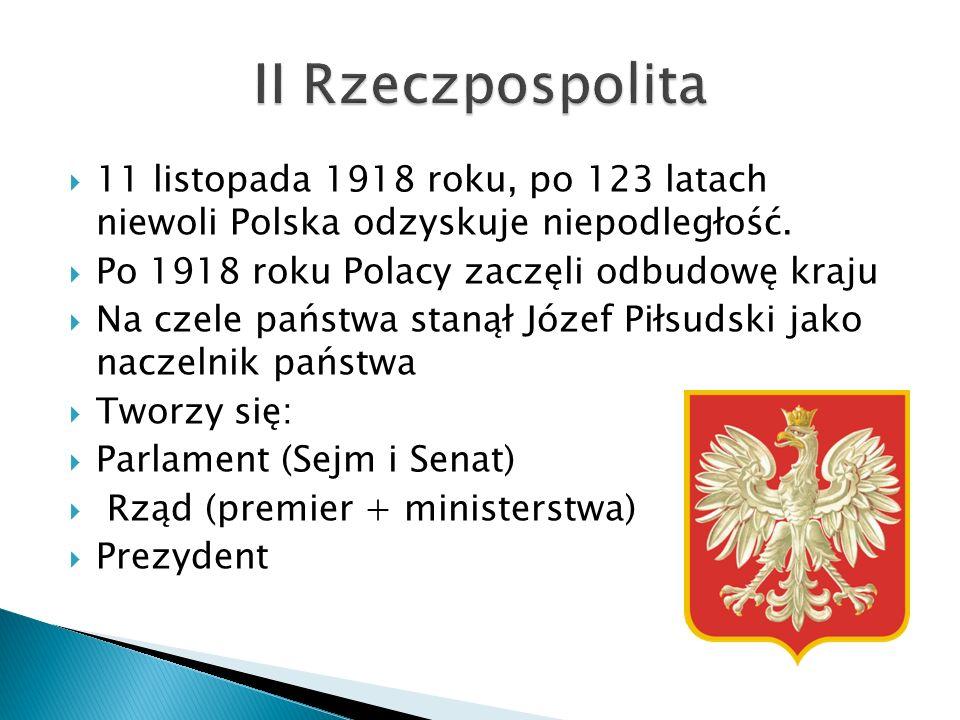  11 listopada 1918 roku, po 123 latach niewoli Polska odzyskuje niepodległość.  Po 1918 roku Polacy zaczęli odbudowę kraju  Na czele państwa stanął