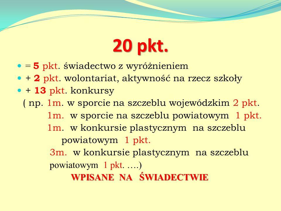 20 pkt. = 5 pkt. świadectwo z wyróżnieniem + 2 pkt.