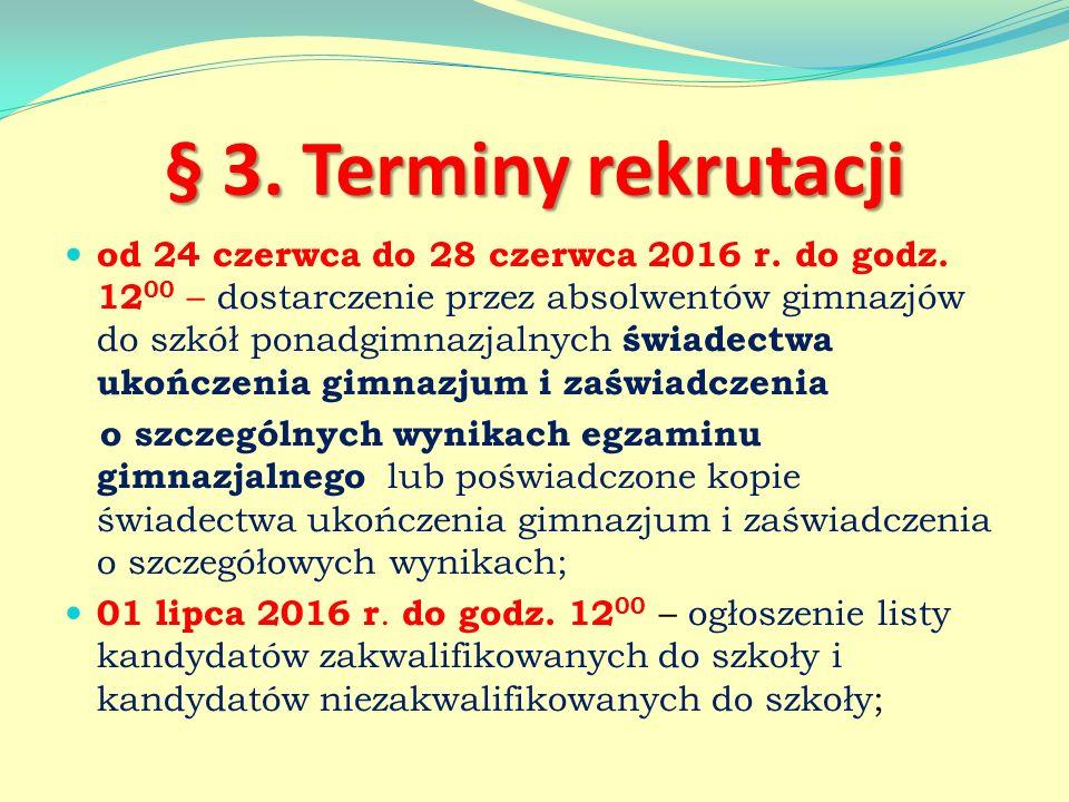 § 3. Terminy rekrutacji od 24 czerwca do 28 czerwca 2016 r.