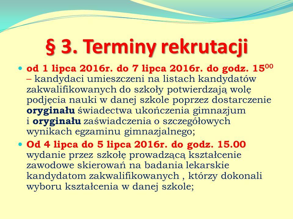 § 3. Terminy rekrutacji od 1 lipca 2016r. do 7 lipca 2016r.