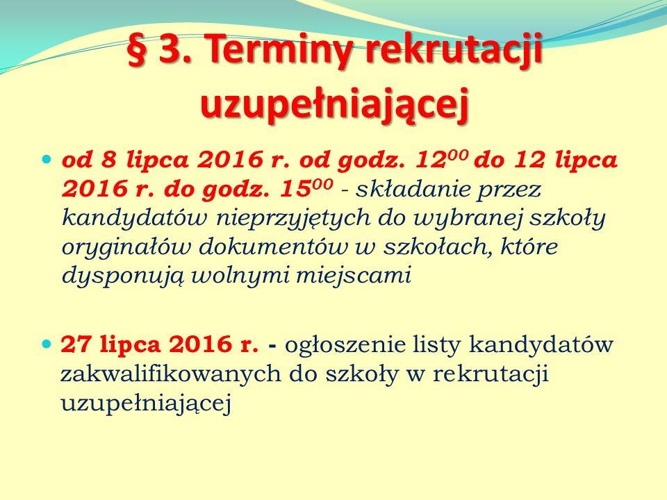 § 3. Terminy rekrutacji uzupełniającej od 8 lipca 2016 r.