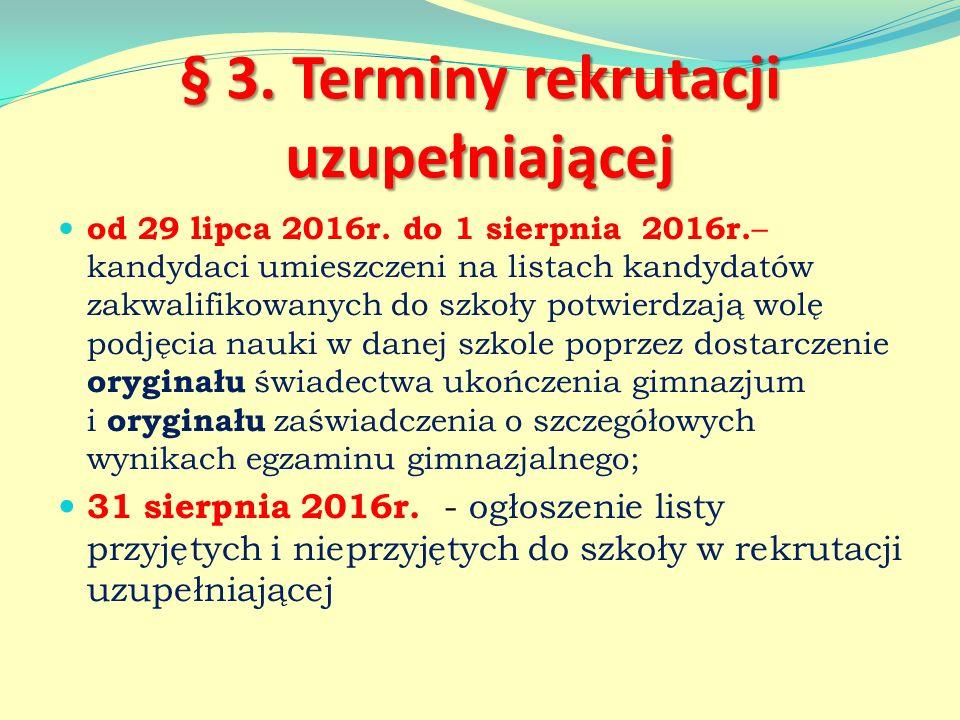 § 3. Terminy rekrutacji uzupełniającej od 29 lipca 2016r.