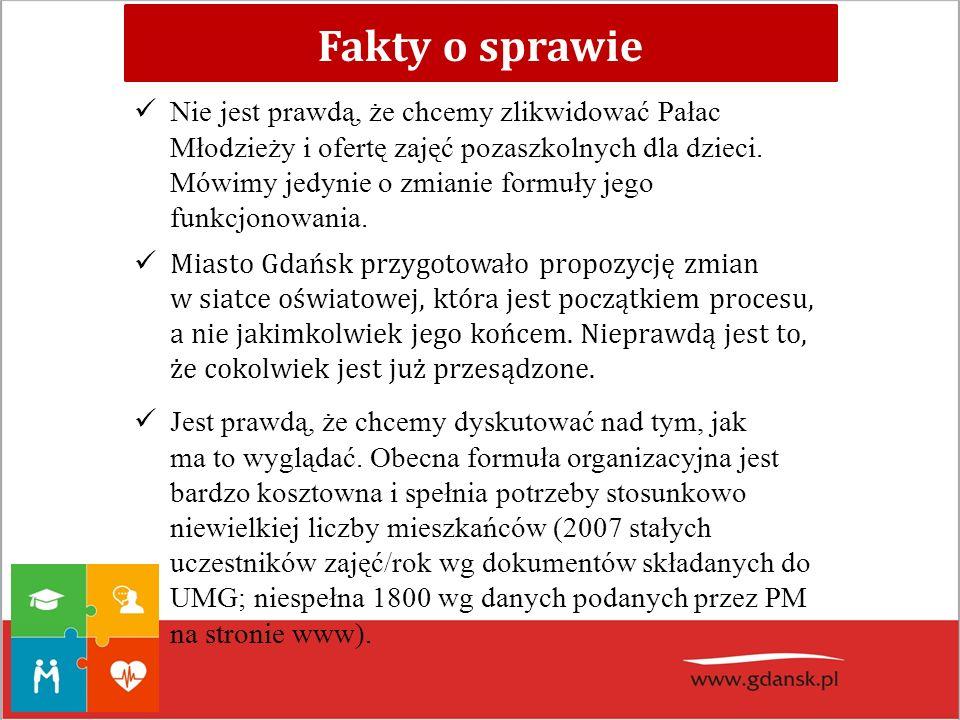 Miasto Gdańsk przygotowało propozycję zmian w siatce oświatowej, która jest początkiem procesu, a nie jakimkolwiek jego końcem. Nieprawdą jest to, że