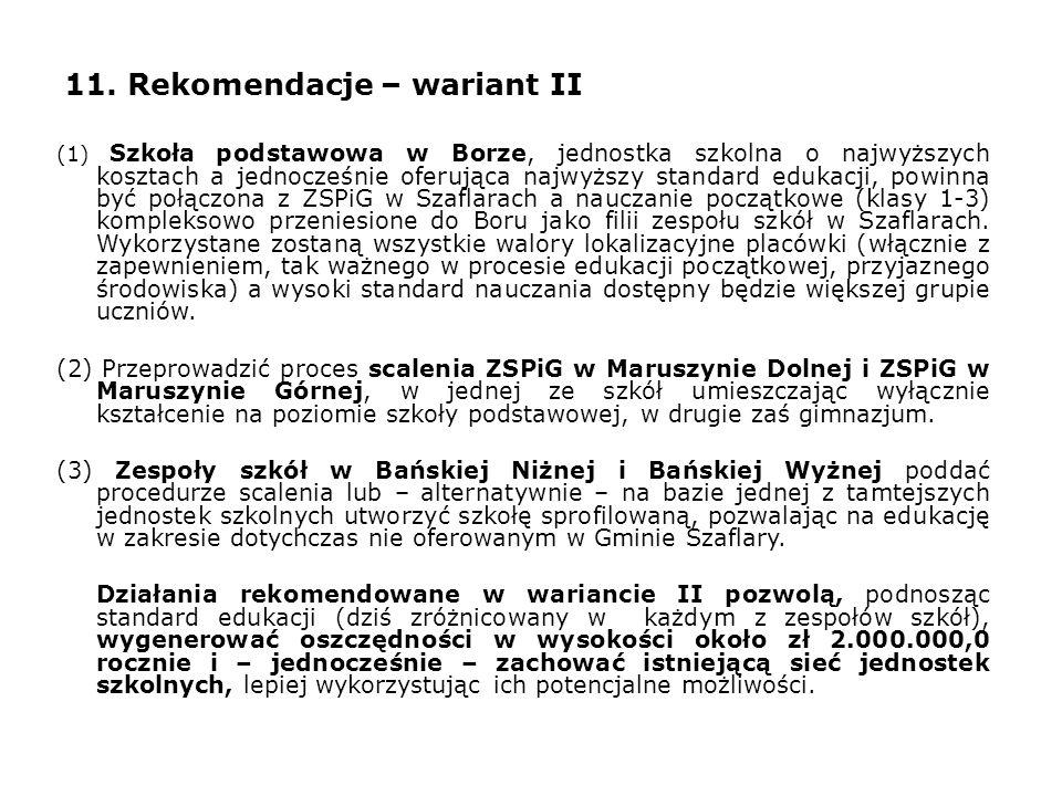 11. Rekomendacje – wariant II (1) Szkoła podstawowa w Borze, jednostka szkolna o najwyższych kosztach a jednocześnie oferująca najwyższy standard eduk